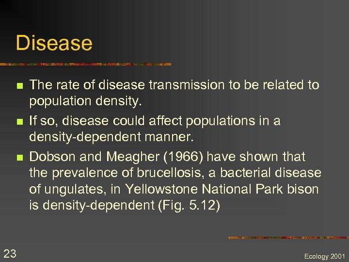 Disease n n n 23 The rate of disease transmission to be related to