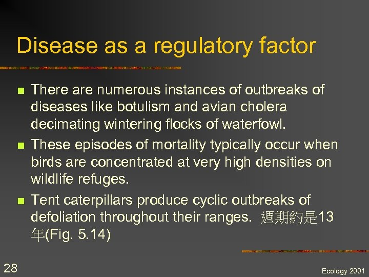 Disease as a regulatory factor n n n 28 There are numerous instances of