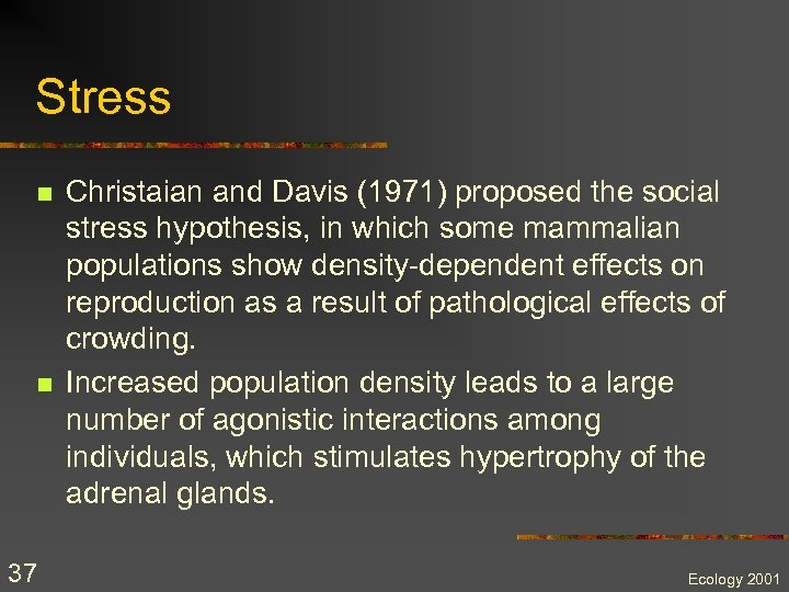 Stress n n 37 Christaian and Davis (1971) proposed the social stress hypothesis, in