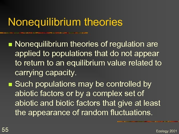 Nonequilibrium theories n n 55 Nonequilibrium theories of regulation are applied to populations that