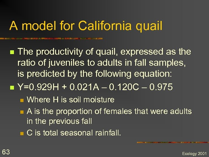 A model for California quail n n The productivity of quail, expressed as the