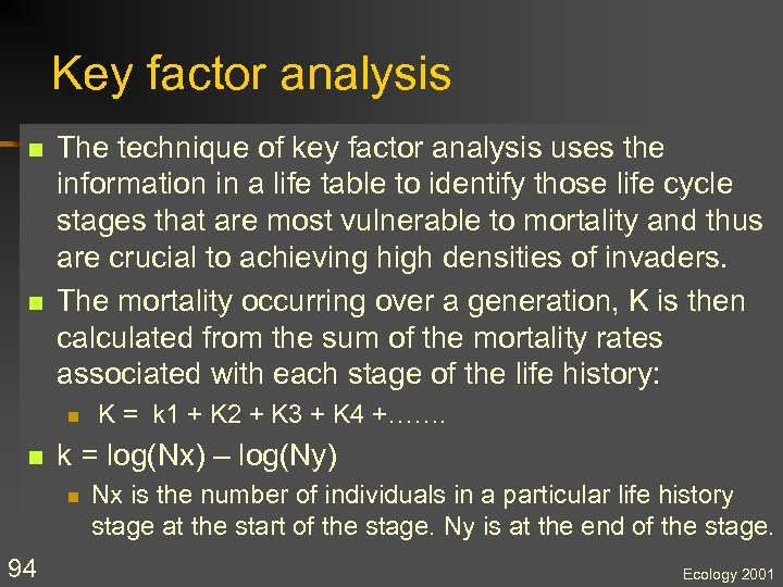 Key factor analysis n n The technique of key factor analysis uses the information