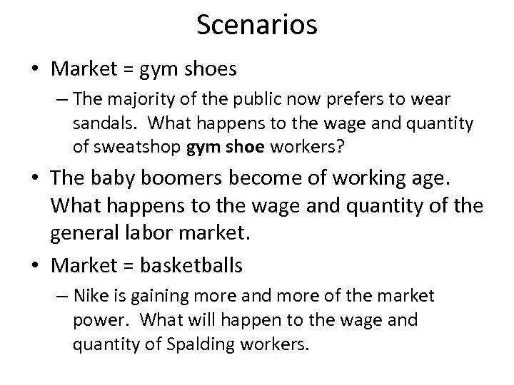 Scenarios • Market = gym shoes – The majority of the public now prefers