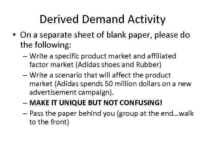 Derived Demand Activity • On a separate sheet of blank paper, please do the