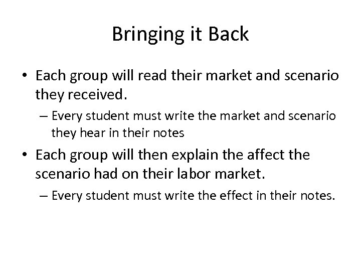 Bringing it Back • Each group will read their market and scenario they received.