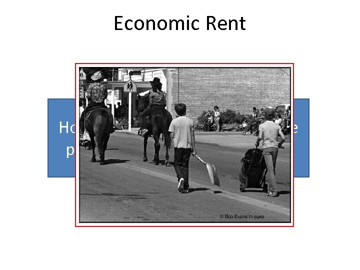Economic Rent How much would you have to be paid per hour to work
