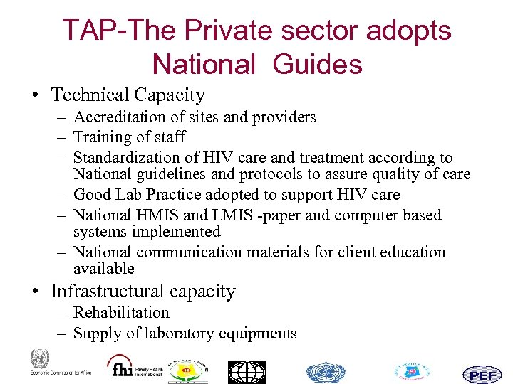 TAP-The Private sector adopts National Guides • Technical Capacity – Accreditation of sites and