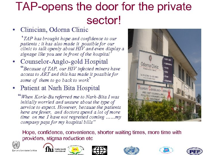TAP-opens the door for the private sector! • Clinician, Odorna Clinic 'TAP has brought