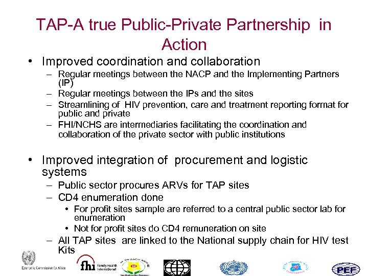 TAP-A true Public-Private Partnership in Action • Improved coordination and collaboration – Regular meetings