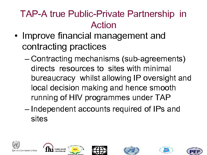 TAP-A true Public-Private Partnership in Action • Improve financial management and contracting practices –