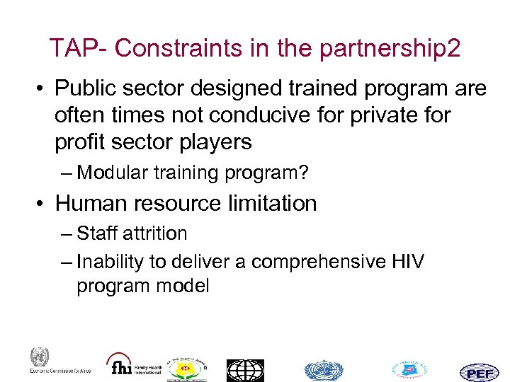TAP- Constraints in the partnership 2 • Public sector designed trained program are often