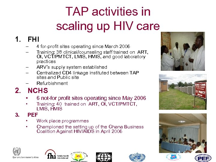 TAP activities in scaling up HIV care 1. FHI – – – 4 for-profit