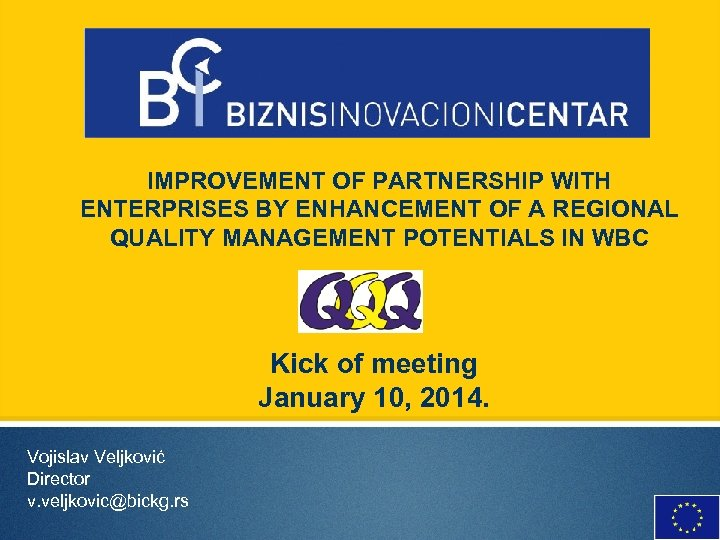 IMPROVEMENT OF PARTNERSHIP WITH ENTERPRISES BY ENHANCEMENT OF A REGIONAL QUALITY MANAGEMENT POTENTIALS IN