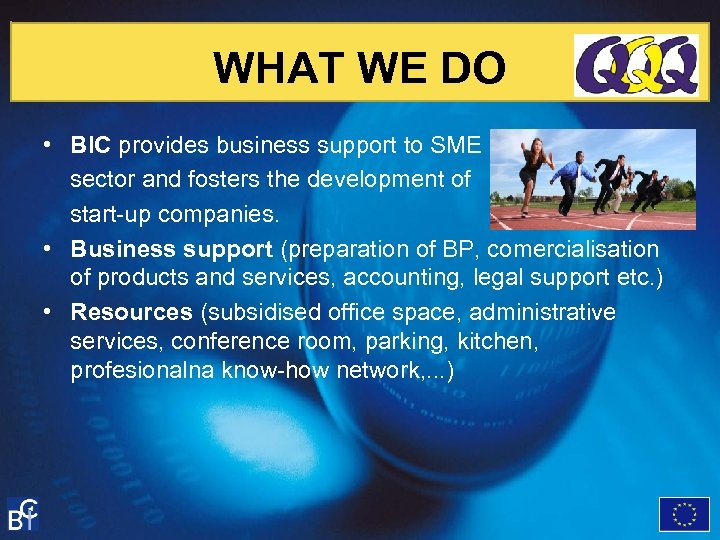 WHAT WE DO • BIC provides business support to SME sector and fosters the