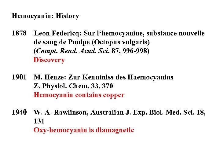 Hemocyanin: History 1878 Leon Federicq: Sur l'hemocyanine, substance nouvelle de sang de Poulpe (Octopus