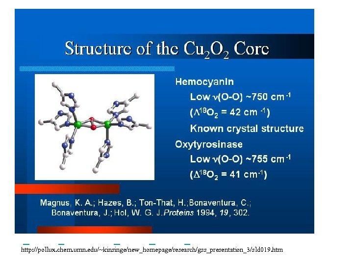 http: //pollux. chem. umn. edu/~kinsinge/new_homepage/research/gss_presentation_3/sld 019. htm
