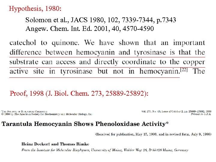 Hypothesis, 1980: Solomon et al. , JACS 1980, 102, 7339 -7344, p. 7343 Angew.