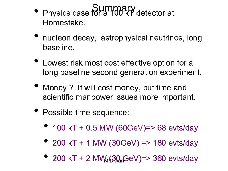 • • • Summary Physics case for a 100 k. T detector at