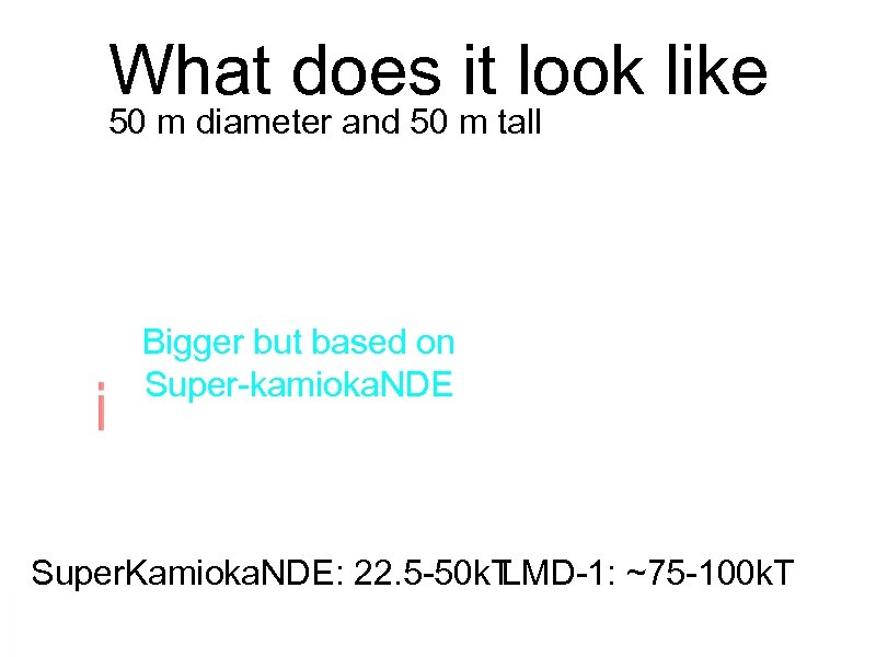 What does it look like 50 m diameter and 50 m tall Bigger but