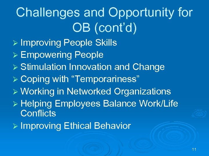 Challenges and Opportunity for OB (cont'd) Ø Improving People Skills Ø Empowering People Ø