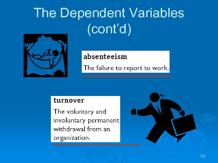 The Dependent Variables (cont'd) 14