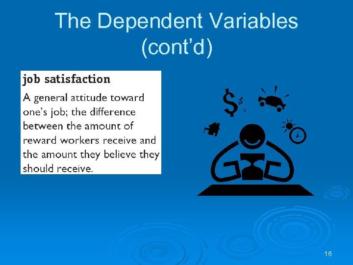 The Dependent Variables (cont'd) 16