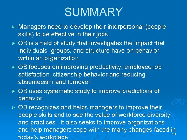 SUMMARY Ø Ø Ø Managers need to develop their interpersonal (people skills) to be