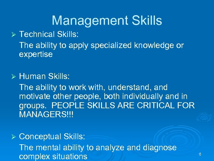 Management Skills Ø Technical Skills: The ability to apply specialized knowledge or expertise Ø