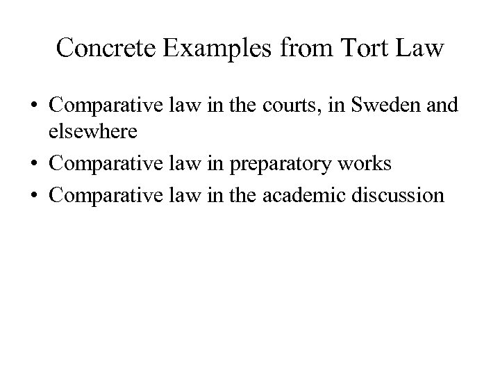 Concrete Examples from Tort Law • Comparative law in the courts, in Sweden and