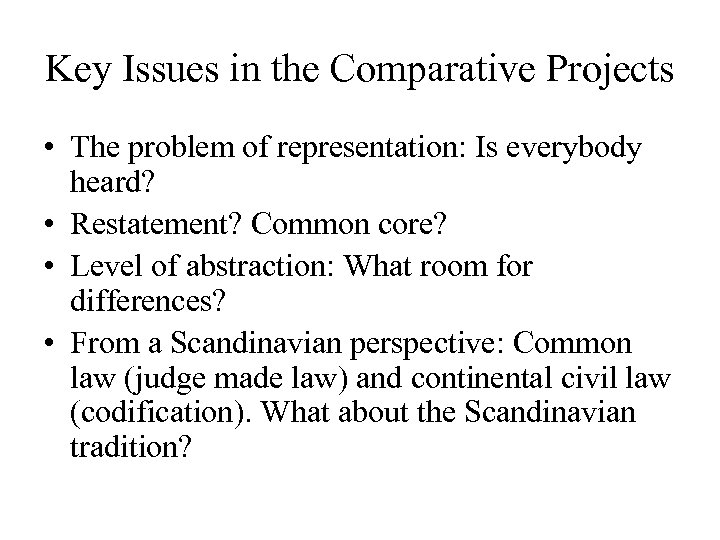 Key Issues in the Comparative Projects • The problem of representation: Is everybody heard?