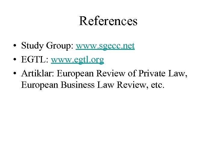 References • Study Group: www. sgecc. net • EGTL: www. egtl. org • Artiklar: