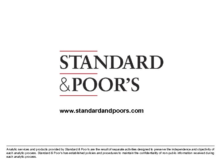 www. standardandpoors. com Analytic services and products provided by Standard & Poor's are the