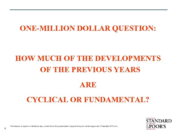 ONE-MILLION DOLLAR QUESTION: HOW MUCH OF THE DEVELOPMENTS OF THE PREVIOUS YEARS ARE CYCLICAL