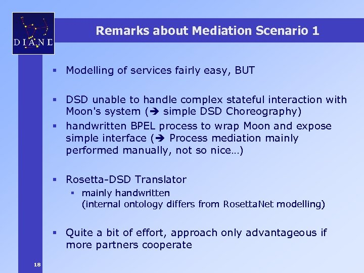 Remarks about Mediation Scenario 1 § Modelling of services fairly easy, BUT § DSD