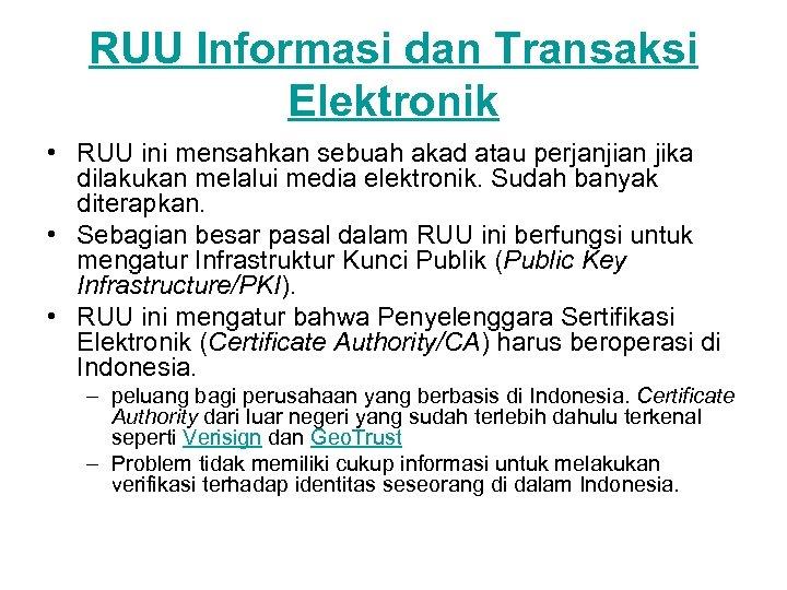 RUU Informasi dan Transaksi Elektronik • RUU ini mensahkan sebuah akad atau perjanjian jika