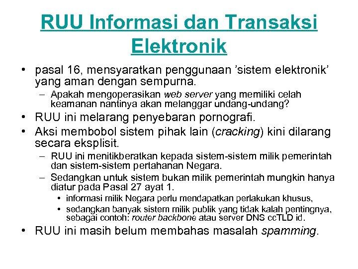 RUU Informasi dan Transaksi Elektronik • pasal 16, mensyaratkan penggunaan 'sistem elektronik' yang aman