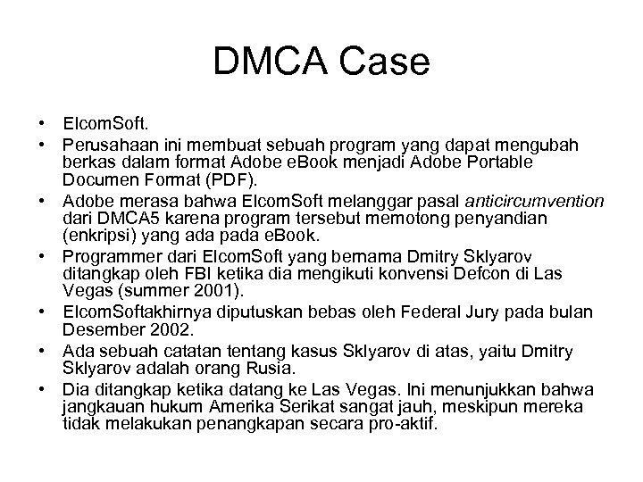 DMCA Case • Elcom. Soft. • Perusahaan ini membuat sebuah program yang dapat mengubah