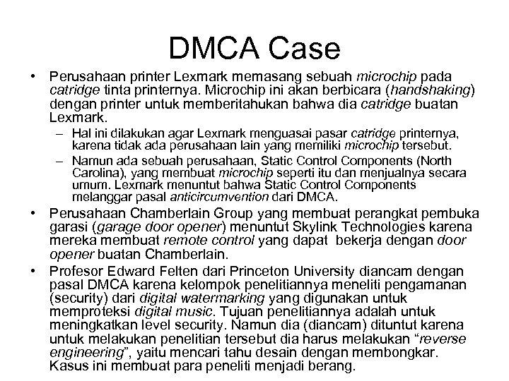 DMCA Case • Perusahaan printer Lexmark memasang sebuah microchip pada catridge tinta printernya. Microchip