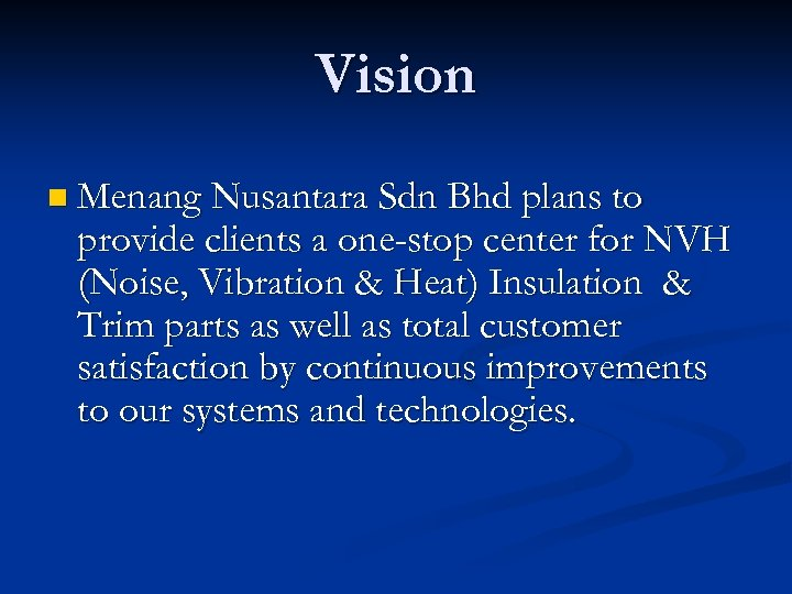 Vision n Menang Nusantara Sdn Bhd plans to provide clients a one-stop center for