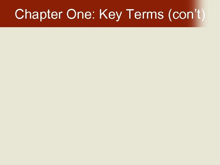 Chapter One: Key Terms (con't)