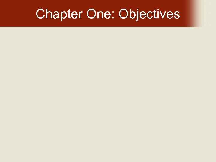 Chapter One: Objectives