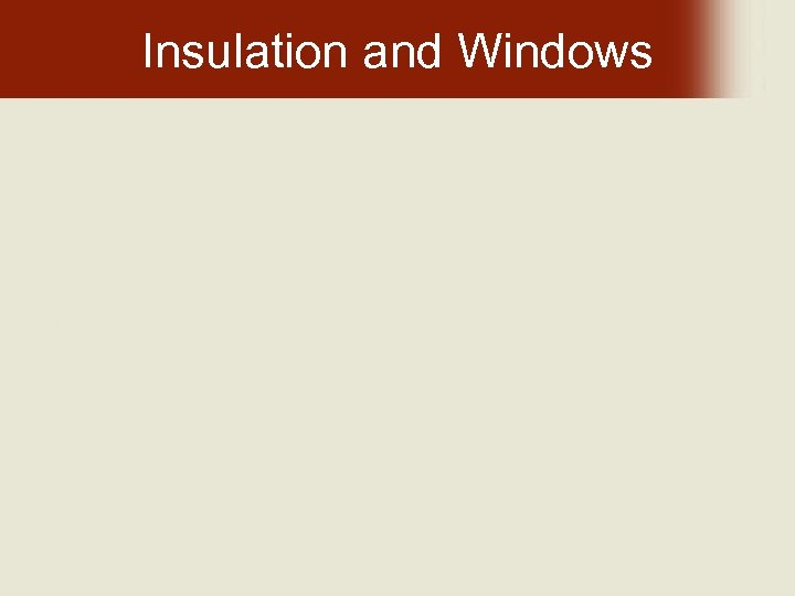 Insulation and Windows