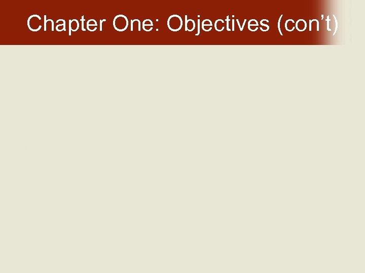 Chapter One: Objectives (con't)