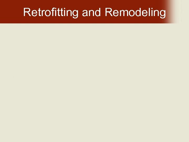 Retrofitting and Remodeling