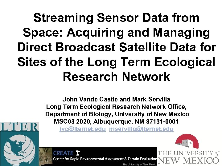 Streaming Sensor Data from Space: Acquiring and Managing Direct Broadcast Satellite Data for Sites