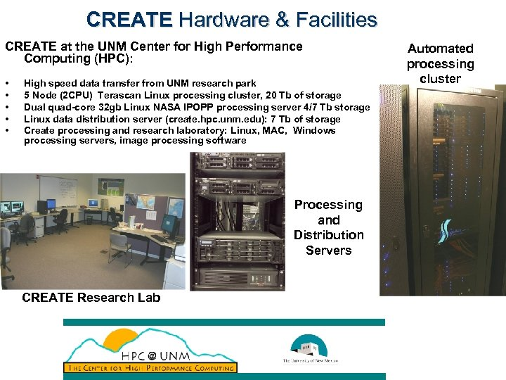 CREATE Hardware & Facilities CREATE at the UNM Center for High Performance Computing (HPC):