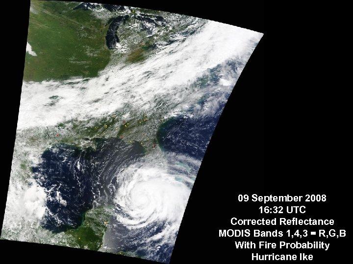 09 September 2008 16: 32 UTC Corrected Reflectance MODIS Bands 1, 4, 3 =