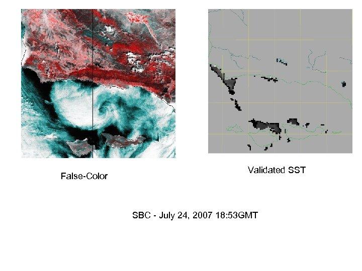 False-Color Validated SST SBC - July 24, 2007 18: 53 GMT