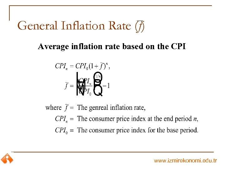 General Inflation Rate (f) Average inflation rate based on the CPI www. izmirekonomi. edu.