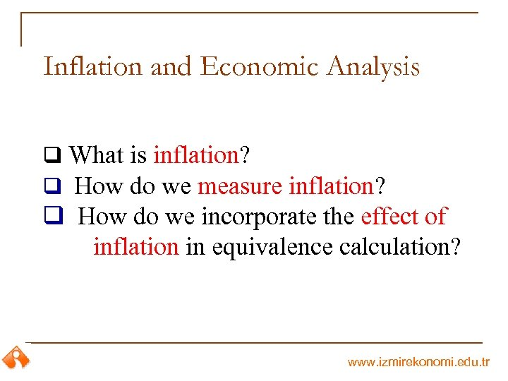 Inflation and Economic Analysis q What is inflation? q How do we measure inflation?